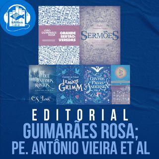 Guimarães Rosa; Pe. Antônio Vieira et al. | Editorial
