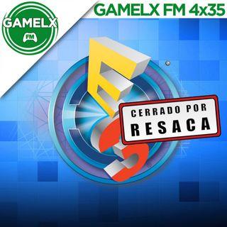GAMELX FM 4x35 - Resaca del E3