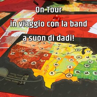 On Tour: in viaggio con la band a suon di dadi!