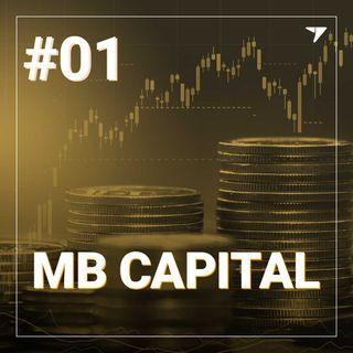 MB Capital #01 | Como reajustar o portfólio para o novo cenário