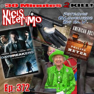 Daybrakers, Vicis Interimo Episode 372