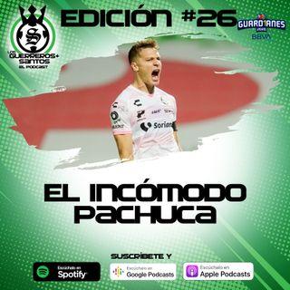 Ep 26: El Incómodo Pachuca | J14 |  Guard1anes 2020