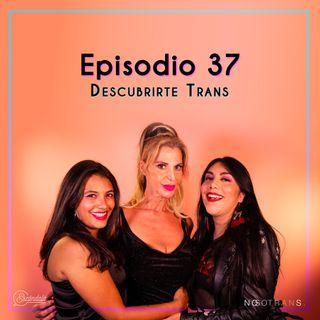 Ep 37 Descubrirte Trans