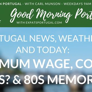 Covid toys, Portuguese minimum wage, chillies & 80s memories