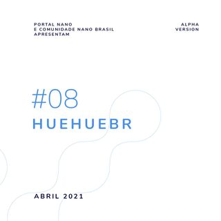 #08 - HUEHUEBR