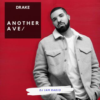 Another Ave: Episode 5 - Best of Drake - DJ iAM