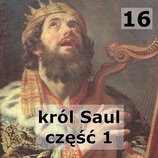 16 - Król Saul część 1