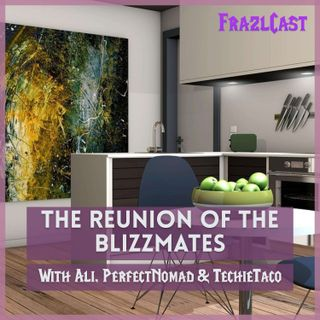 The Reunion of the Blizzmates (With Ali, PerfectNomad & TechieTaco)