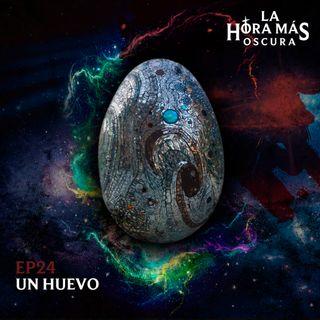 Ep24: Un Huevo