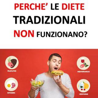 Perché le diete tradizionali non funzionano?