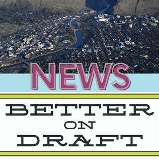 Better on Draft News (12/11/20) - Missoula Montana and More Taxes