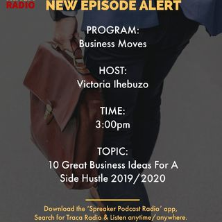 Business Moves | 10 Great Business Ideas For A Side Hustle 2019/2020