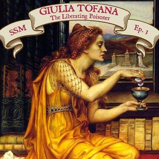 Giulia Tofana: The Liberating Poisoner