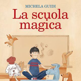 """Michela Guidi """"La scuola magica"""""""