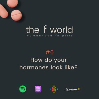 Ep. 6: How do your hormones look like?