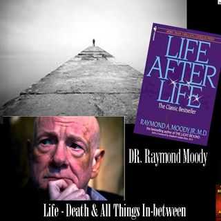 Afterlife- Dr. Raymond Moody @ The Shadow Nation