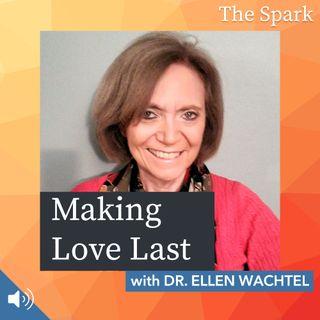 The Spark 030: Making Love Last with Dr. Ellen Wachtel