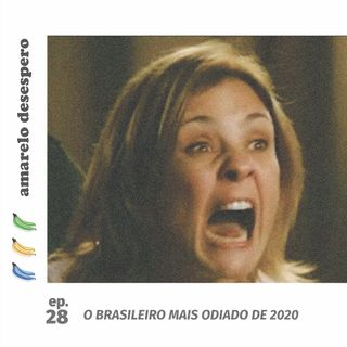 #28 O brasileiro mais odiado de 2020