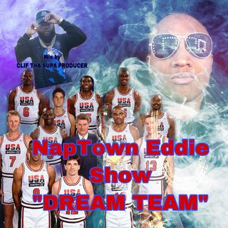 "NapTown Eddie Show ""THE DREAM TEAM"" Mix by Clif Tha Supa Producer"