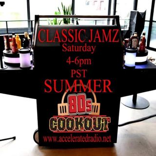 Classic Jamz *Summer 80s Cookout* 6/29/19