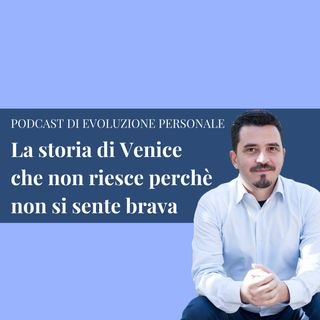 Episodio 105 - La storia di Venice che non riesce perché non si sente brava in nulla