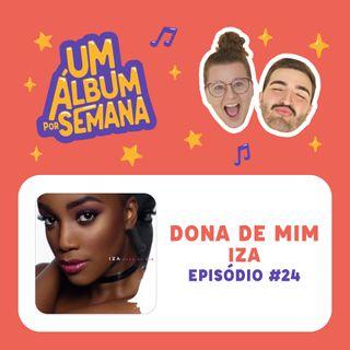 #24 Dona de Mim - IZA