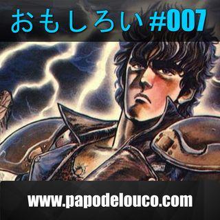 Omoshiroi#007 – Hokuto no Ken
