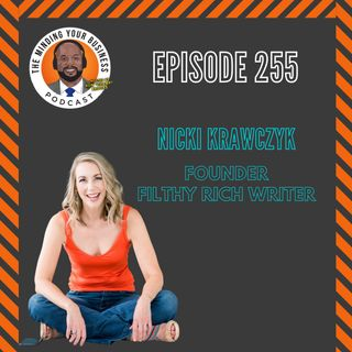 #255 - Nicki Krawczyk, Founder of Filthy Rich Writer