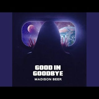 Good in Goodbye....madison beer