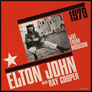 """ELTON JOHN: esce di nuovo """"Live from Moscow"""",  l'LP del concerto di 41 anni fa nella capitale dell'URSS. Ricordiamo una sua hit del 1979...."""