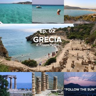 FOLLOW THE SUN // Ep.2 - GRECIA di Filippo Piccini