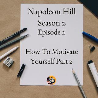 Positive Mental Attitude: Season 2 - Episode 2 - How To Motivate Yourself (2/2)