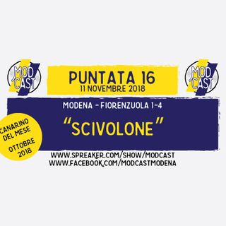 "ModCast - ""Scivolone"" - ep. 16"