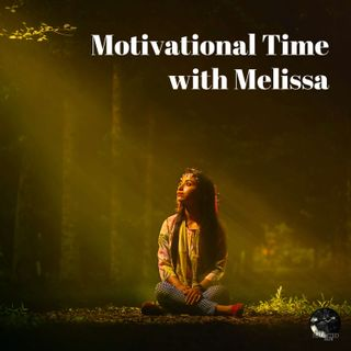 EP - 33 Motivational Time with Melissa | Spirituality, Paranormal, Supernatural
