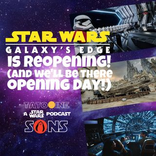 Galaxy's Edge is REOPENING! 😮 (and WE'LL  Be There Opening Day! 😃)