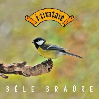 Tirataie presentano Bèle Braùre