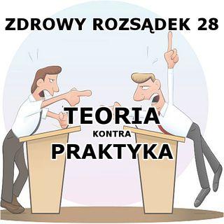 28 - Teoria kontra Praktyka