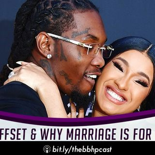 Cardi B & Offset Divorce & Why Marriage Is For the Mature
