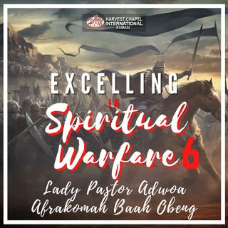 Excelling in Spiritual Warfare - Part 6