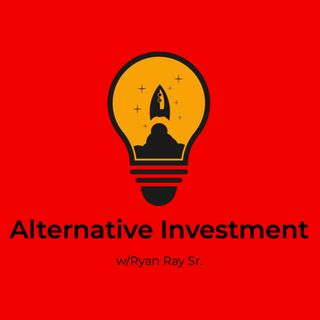 Alternative Investment w/Ryan Ray