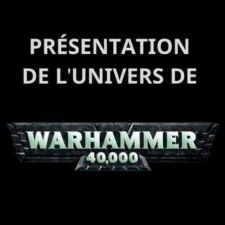 Présentation de l'univers de Warhammer 40,000