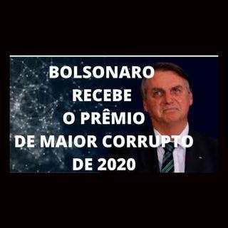 Bolsonaro despede-se de 2020 com o Prêmio de maior corrupto do ano