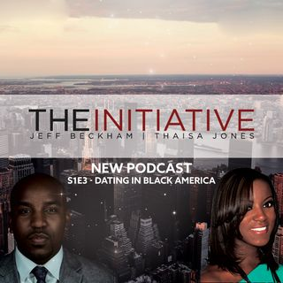 The Initiative S1E3 Dating In Black America