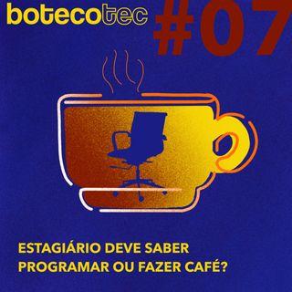 Estagiário deve saber programar ou fazer café?