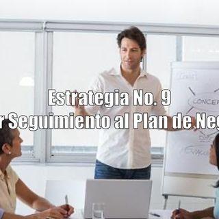 Estrategia No. 9 Hacer seguimiento al Plan de Negocio