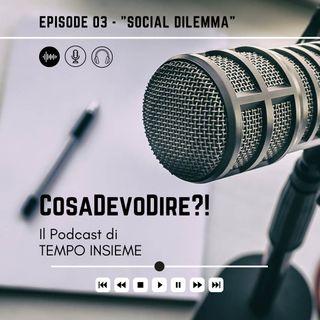 CosaDevoDire?! EP.3 - Social Dilemma