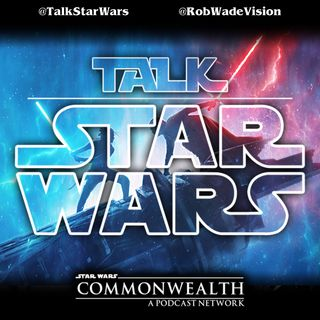 Talk Star Wars Episode 46 | Time Travelling Star Wars Fans