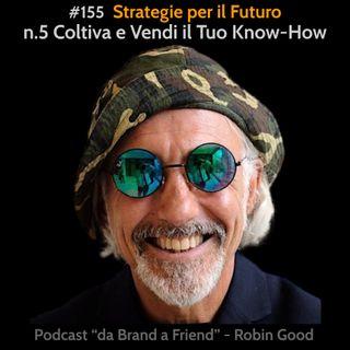 Strategie per il Futuro: #5 Coltiva e Vendi il Tuo Know-How