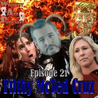 Episode 21 Filthy McTed Cruz