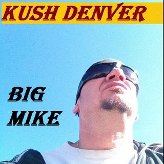 KUSHDenver The Wake&Bake Big Mike